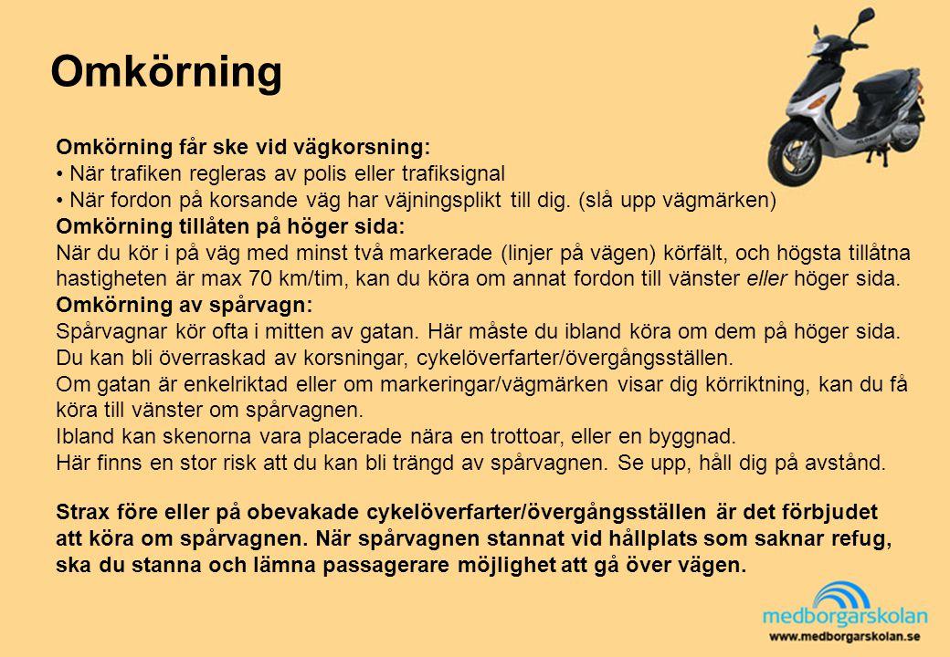 Omkörning Omkörning får ske vid vägkorsning: