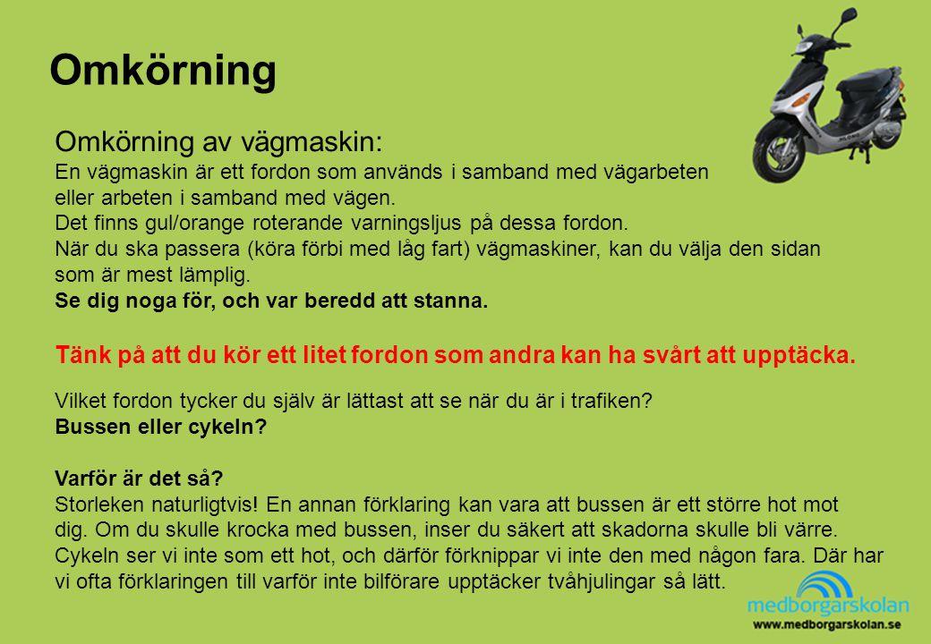 Omkörning Omkörning av vägmaskin: