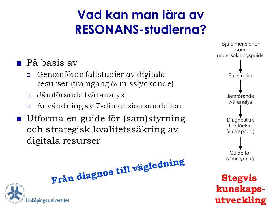 Vad kan man lära av RESONANS-studierna