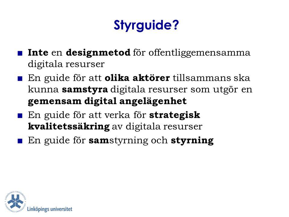 Styrguide Inte en designmetod för offentliggemensamma digitala resurser.