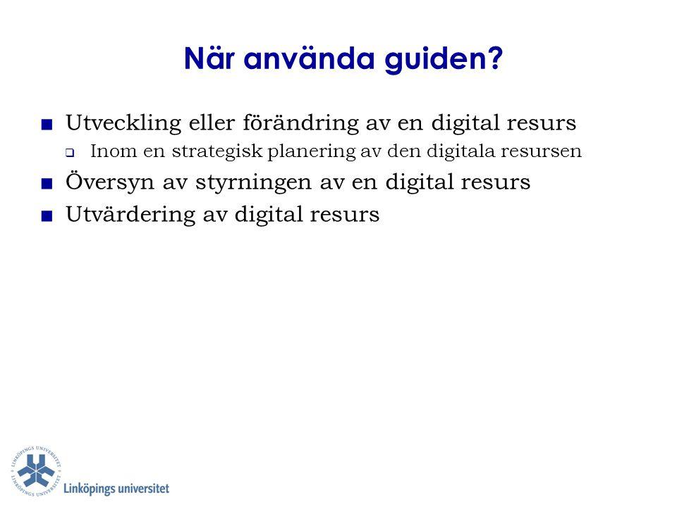 När använda guiden Utveckling eller förändring av en digital resurs