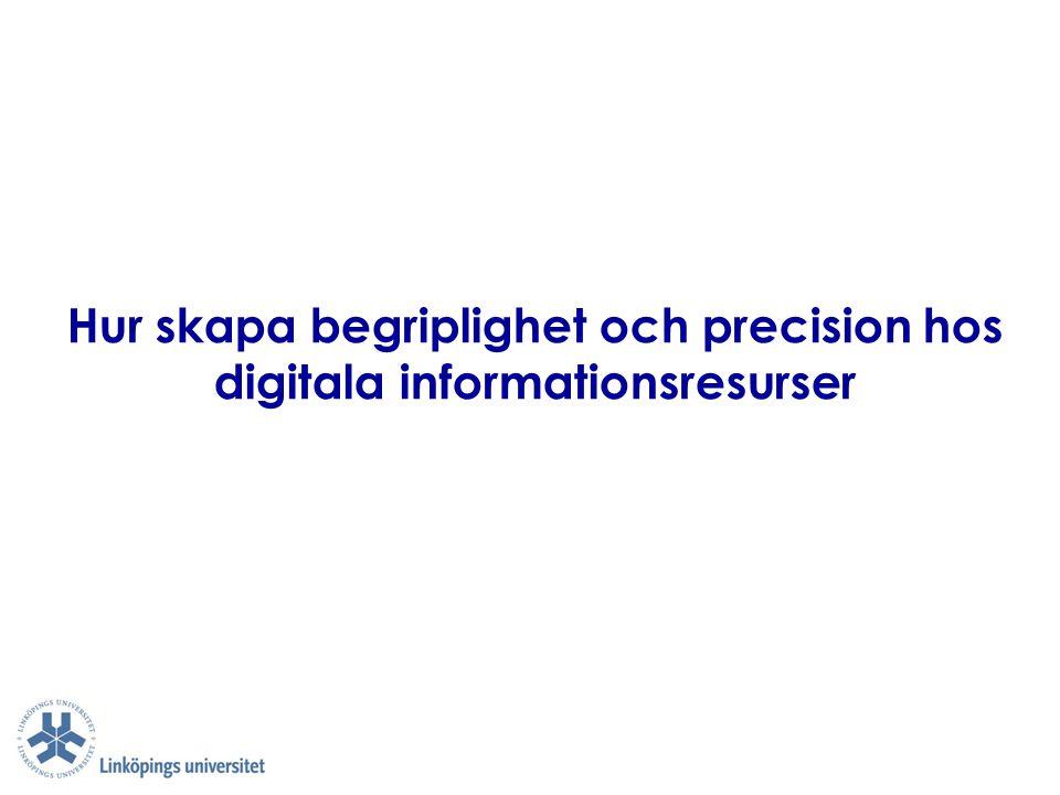 Hur skapa begriplighet och precision hos digitala informationsresurser