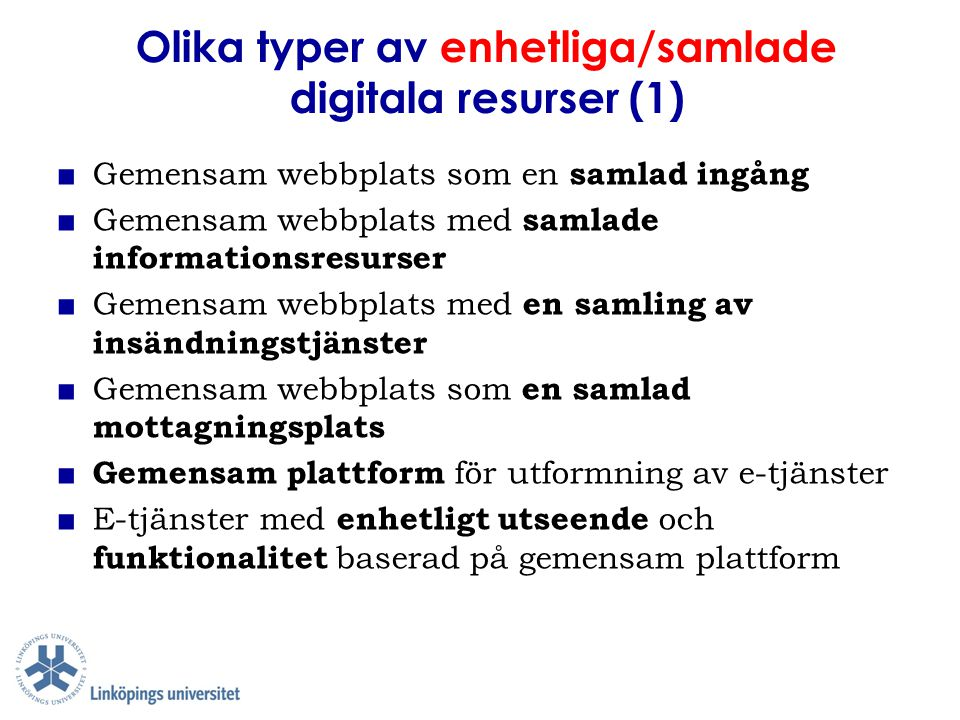 Olika typer av enhetliga/samlade digitala resurser (1)