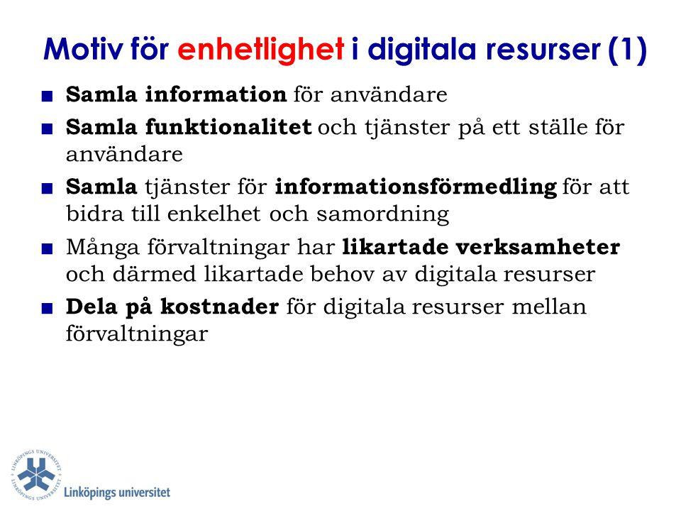 Motiv för enhetlighet i digitala resurser (1)