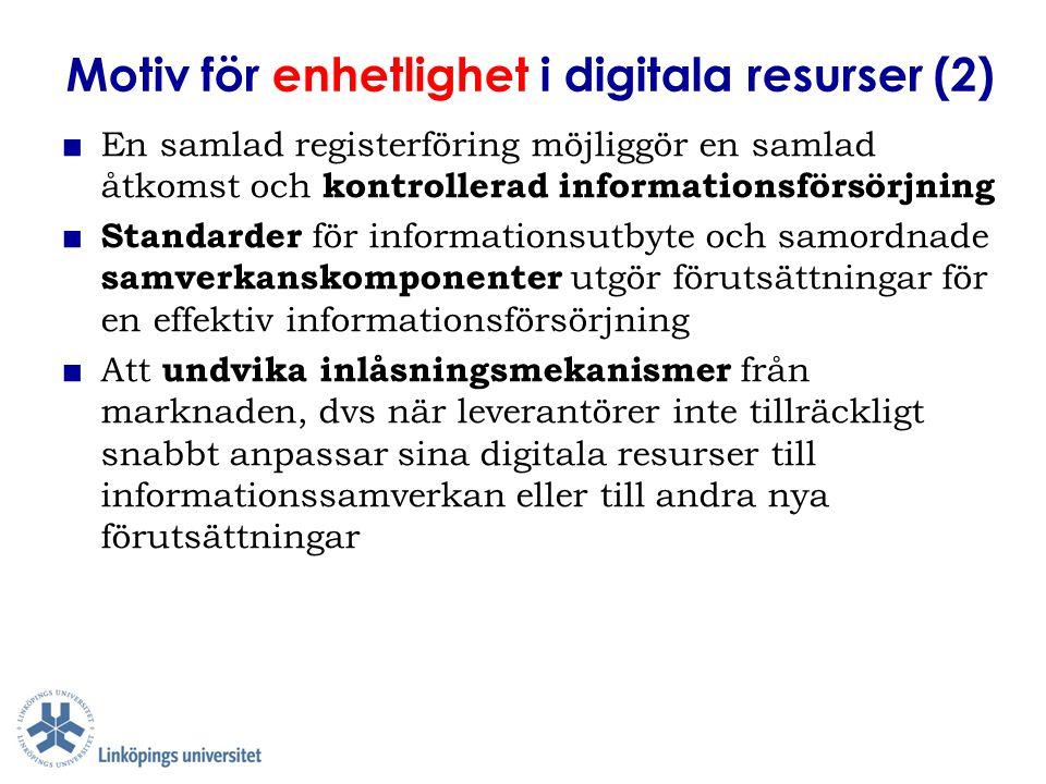 Motiv för enhetlighet i digitala resurser (2)