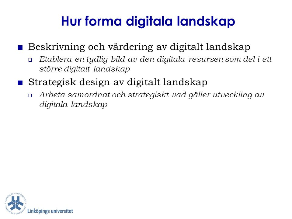 Hur forma digitala landskap
