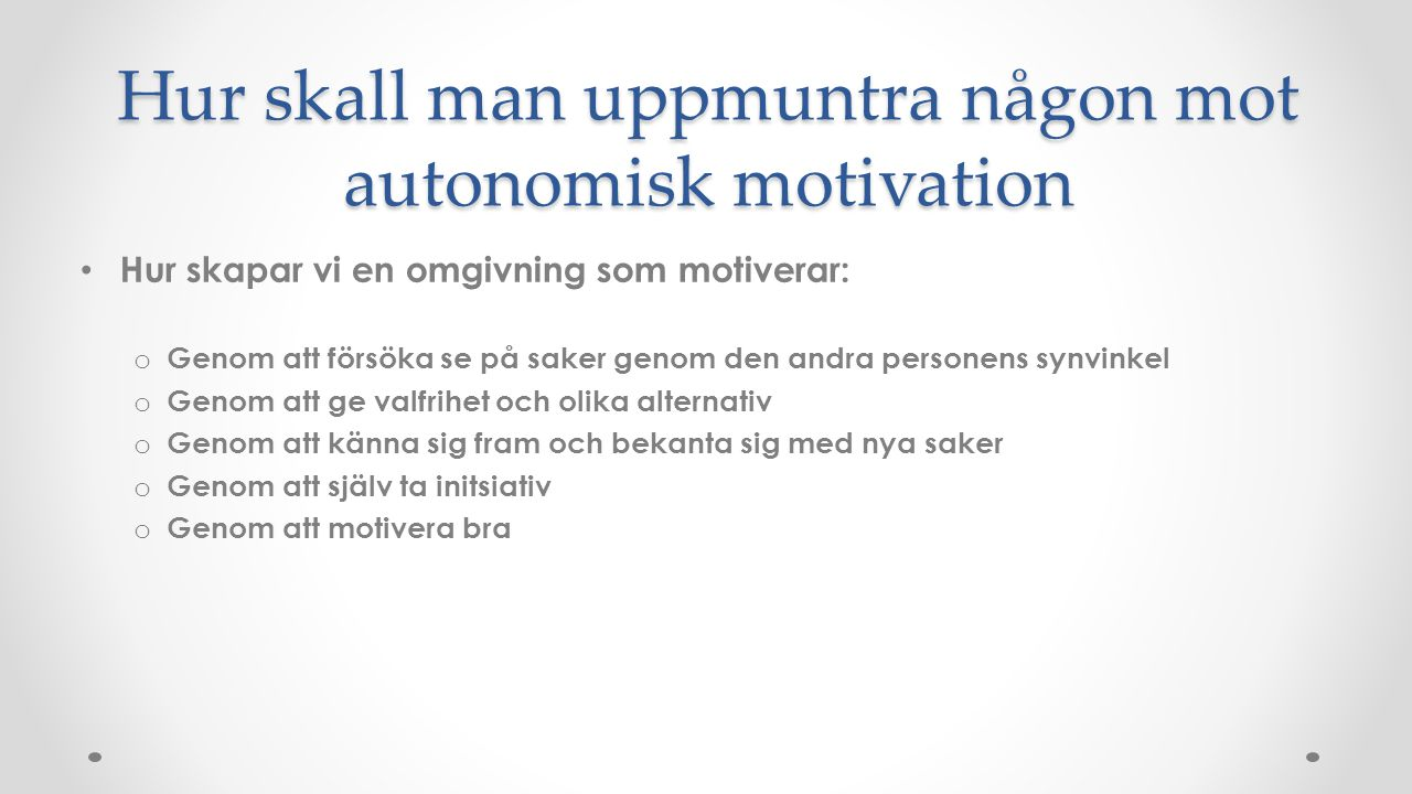 Hur skall man uppmuntra någon mot autonomisk motivation