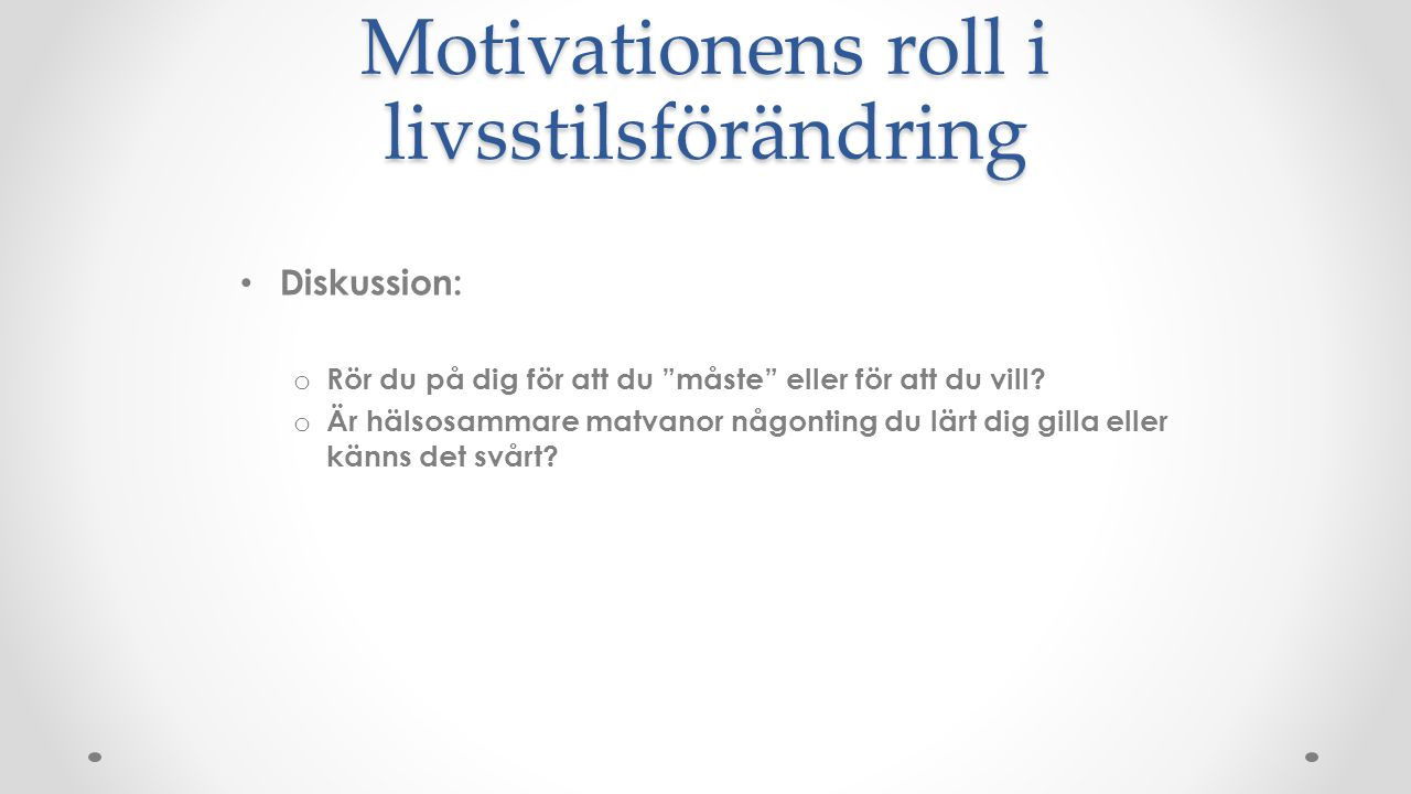 Motivationens roll i livsstilsförändring