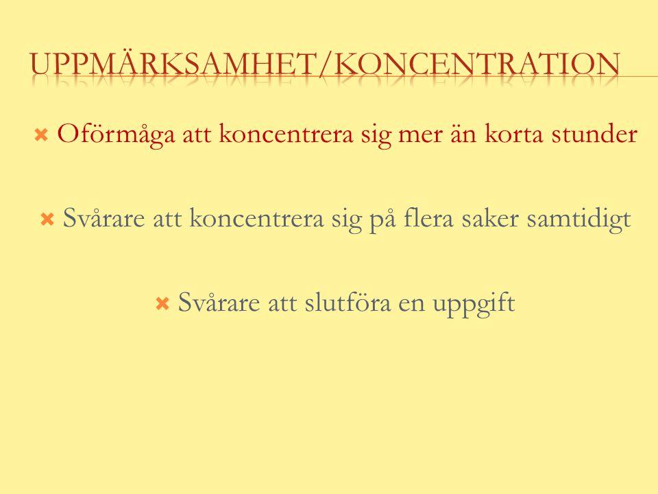 Uppmärksamhet/Koncentration