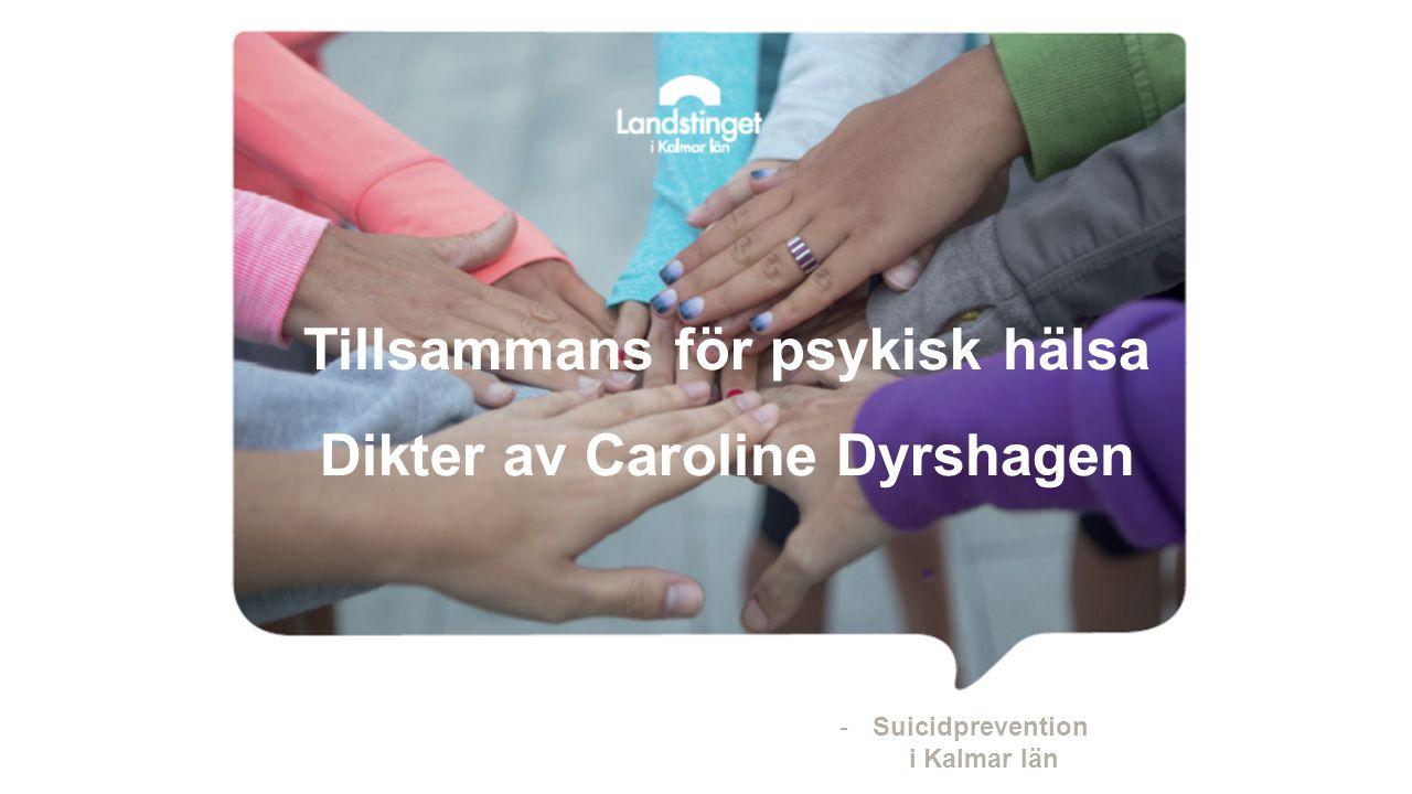 Tillsammans för psykisk hälsa Dikter av Caroline Dyrshagen
