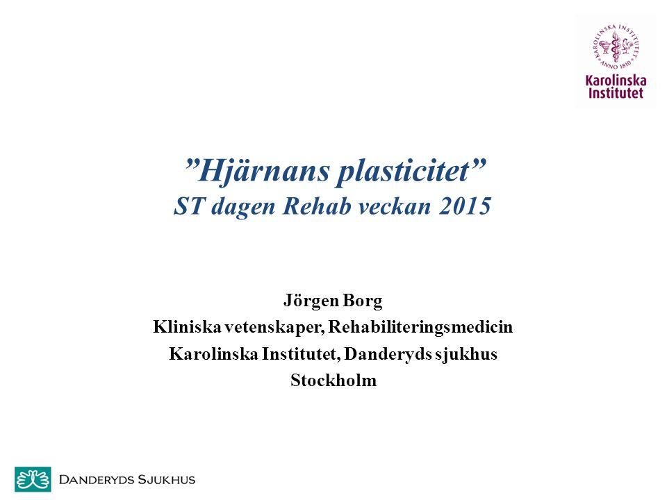 Hjärnans plasticitet ST dagen Rehab veckan 2015