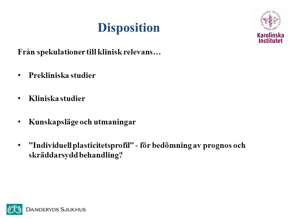 Disposition Från spekulationer till klinisk relevans…