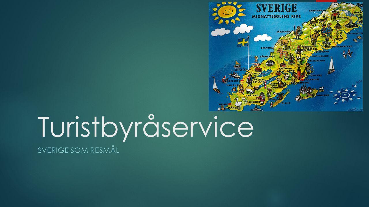 Turistbyråservice Sverige som resmål