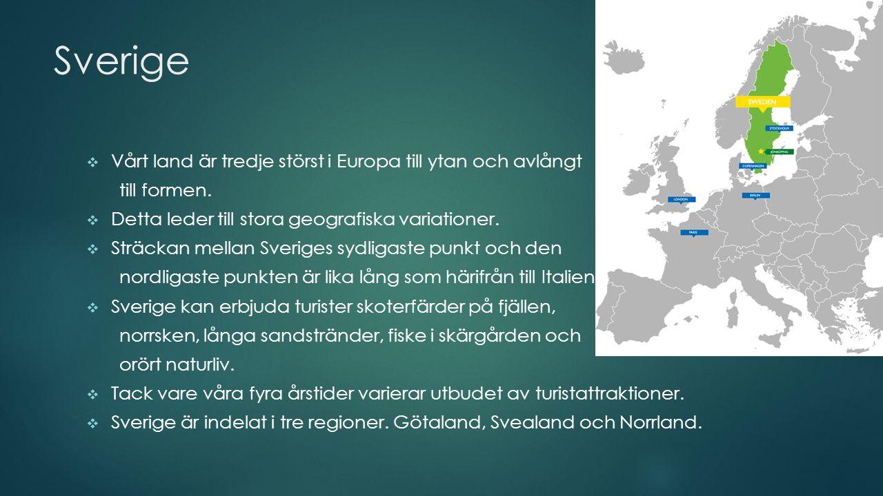 Sverige Vårt land är tredje störst i Europa till ytan och avlångt