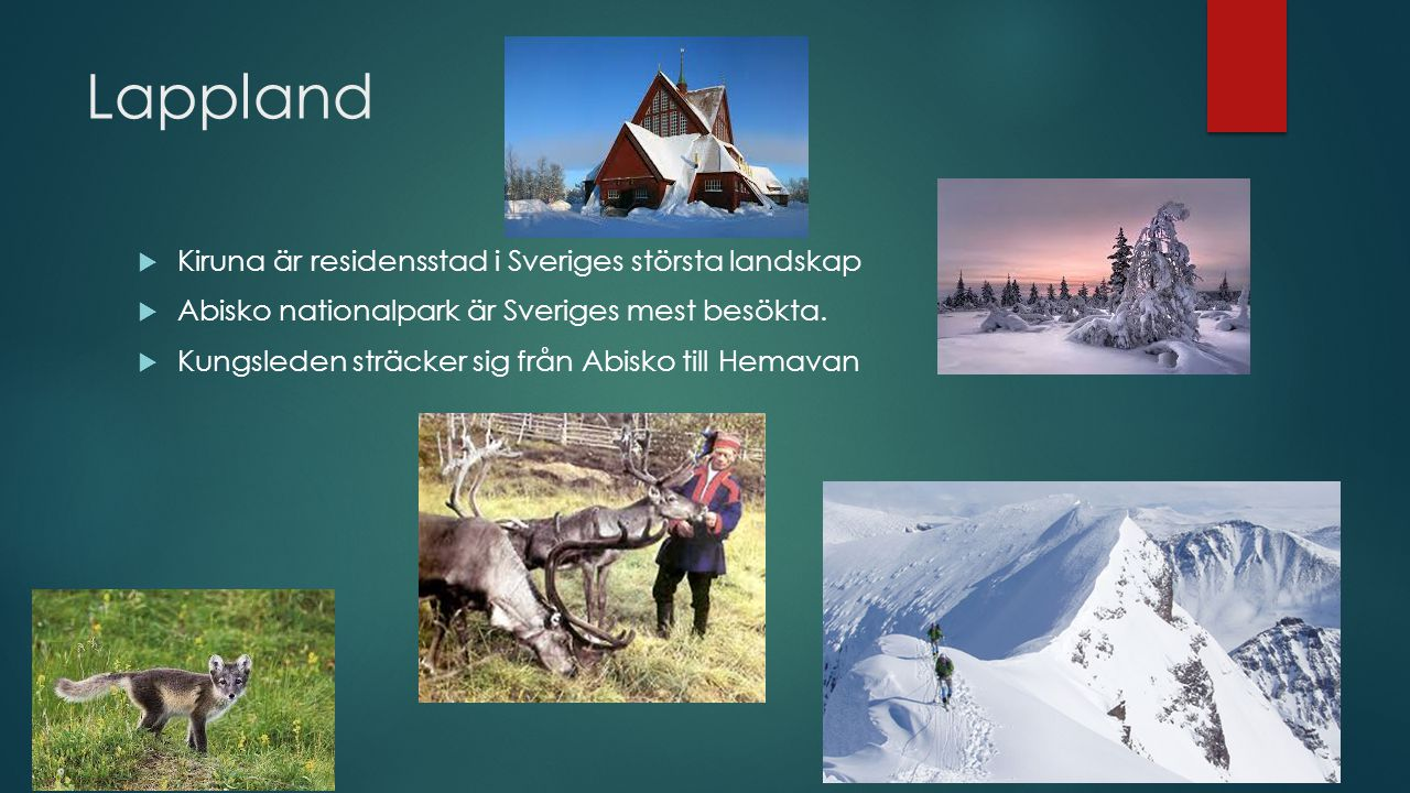 Lappland Kiruna är residensstad i Sveriges största landskap