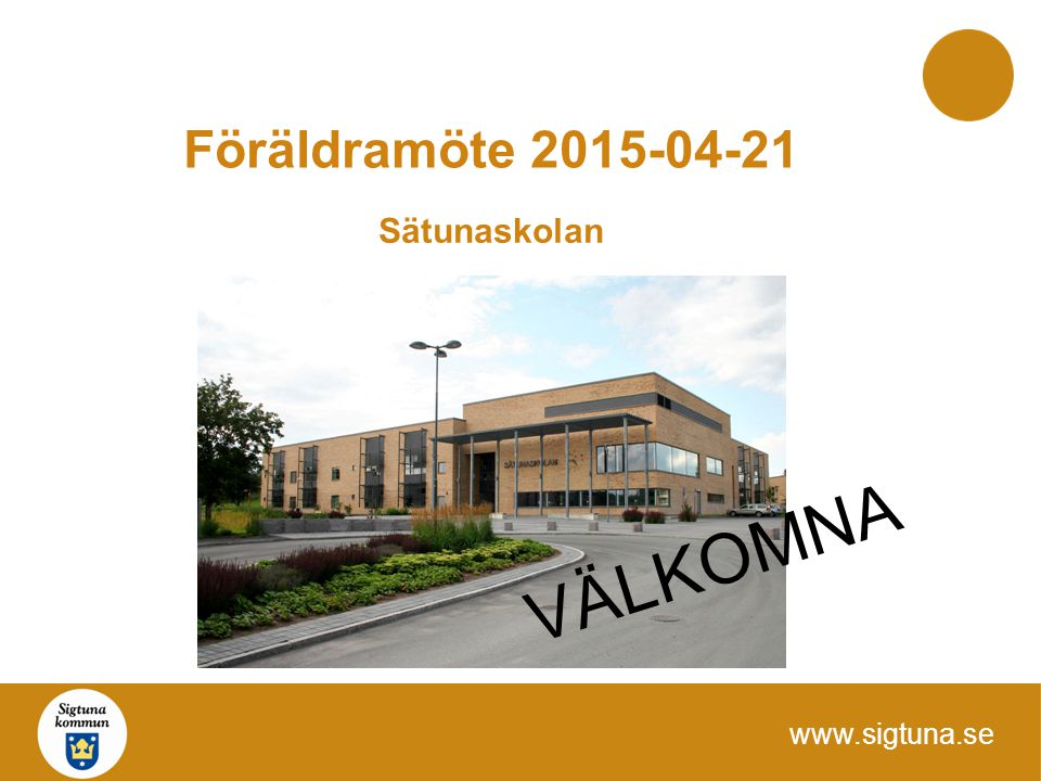 Föräldramöte 2015-04-21 Sätunaskolan VÄLKOMNA