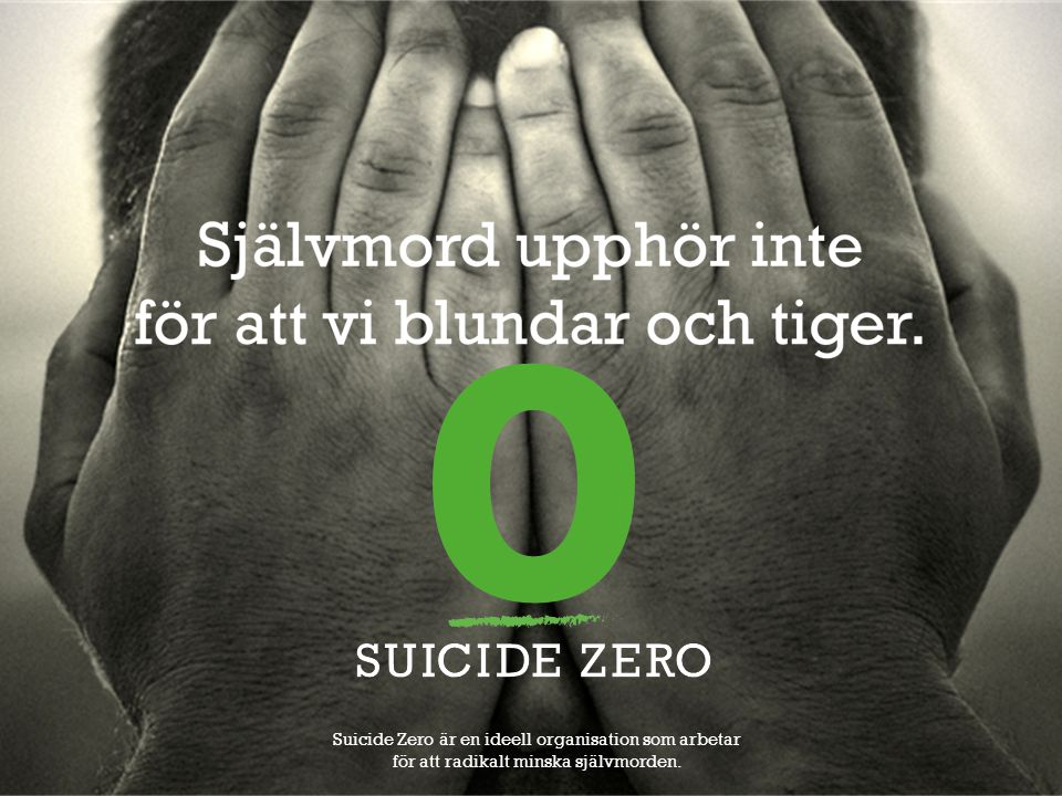 Suicide Zero är en ideell organisation som arbetar