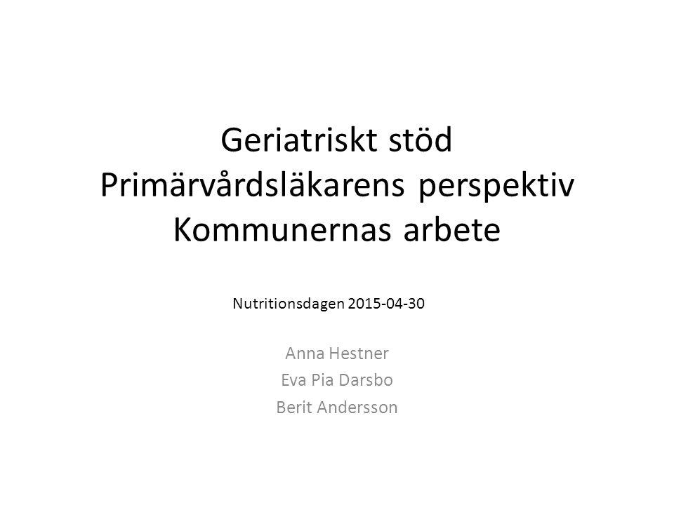 Geriatriskt stöd Primärvårdsläkarens perspektiv Kommunernas arbete