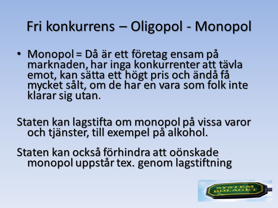 Fri konkurrens – Oligopol - Monopol