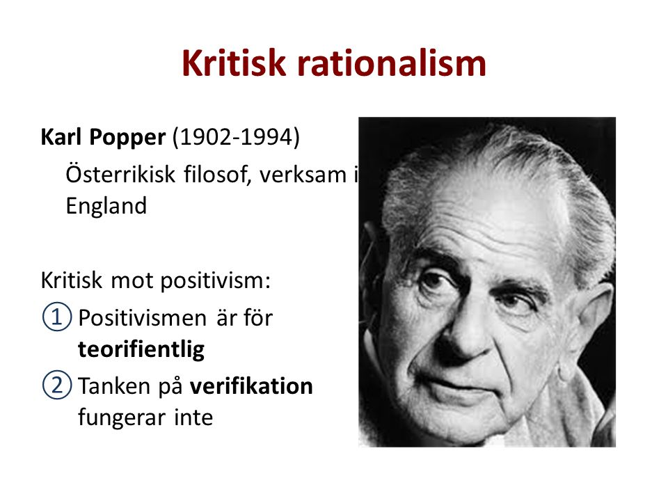 Kritisk rationalism Karl Popper (1902-1994)