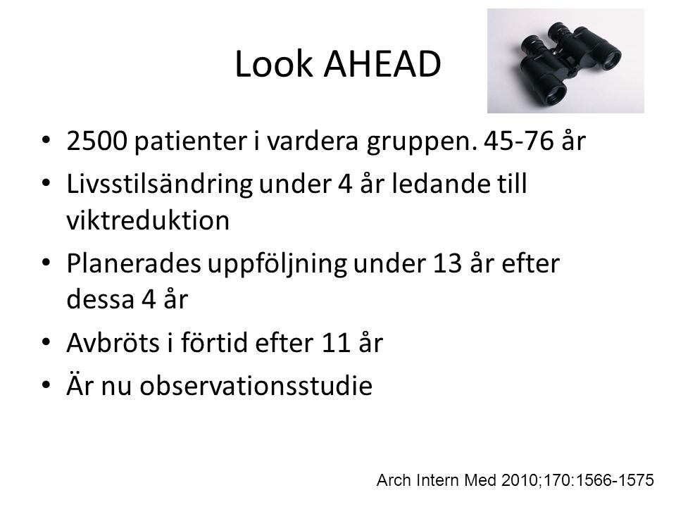 Look AHEAD 2500 patienter i vardera gruppen. 45-76 år