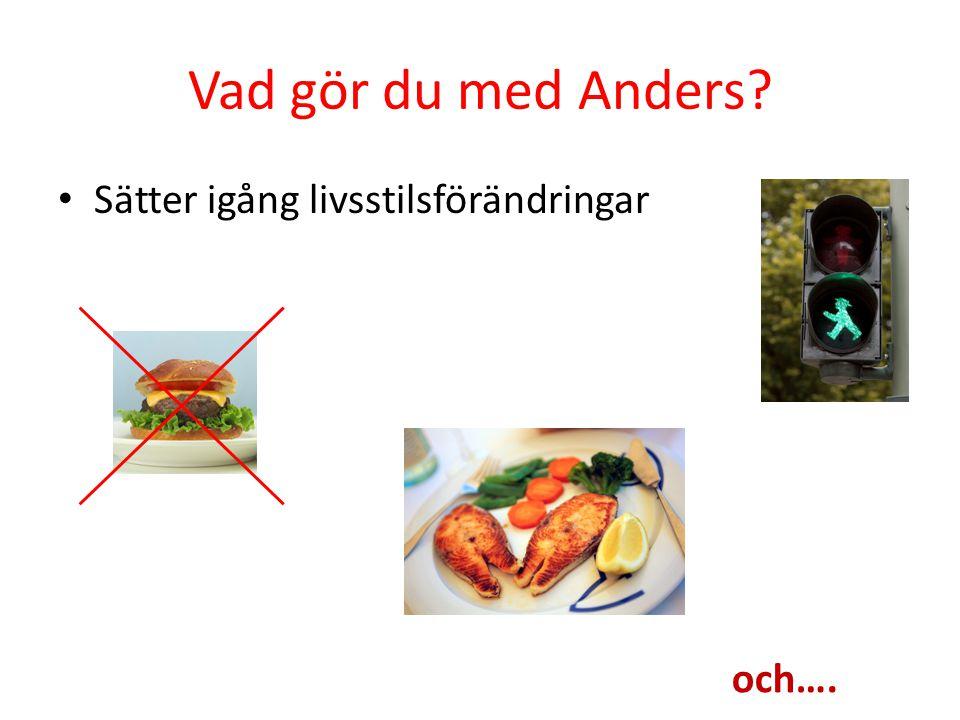 Vad gör du med Anders Sätter igång livsstilsförändringar och….