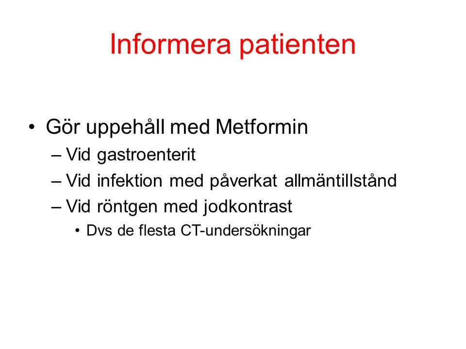 Informera patienten Gör uppehåll med Metformin Vid gastroenterit