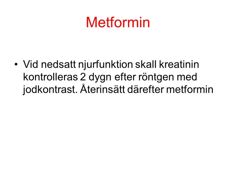 Metformin Vid nedsatt njurfunktion skall kreatinin kontrolleras 2 dygn efter röntgen med jodkontrast.
