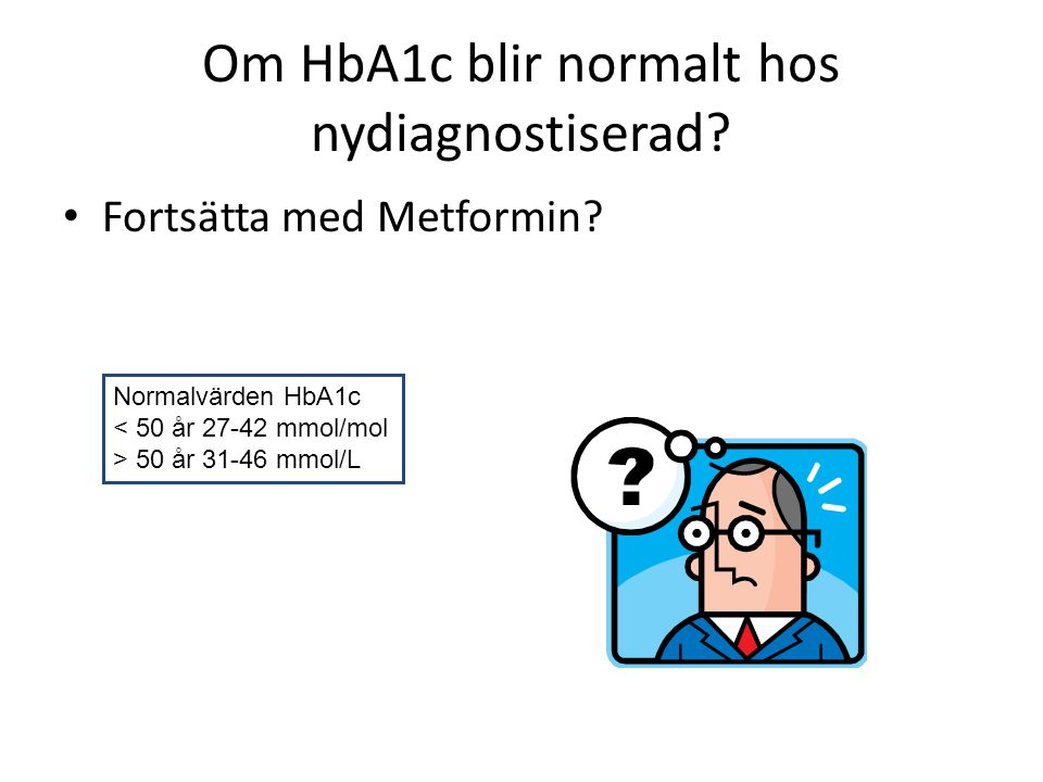 Om HbA1c blir normalt hos nydiagnostiserad