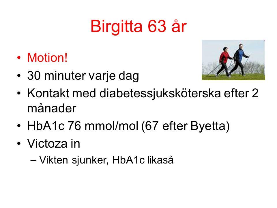 Birgitta 63 år Motion! 30 minuter varje dag