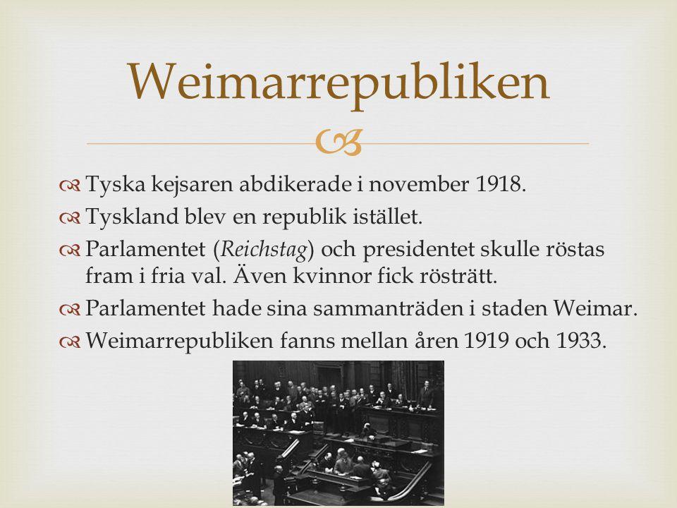 Weimarrepubliken Tyska kejsaren abdikerade i november 1918.