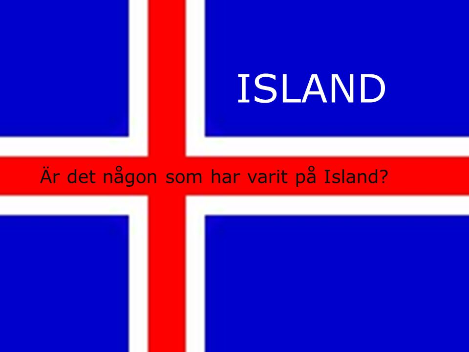 Är det någon som har besökt Island