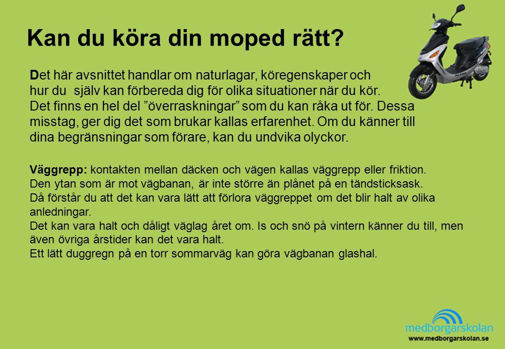 Kan du köra din moped rätt