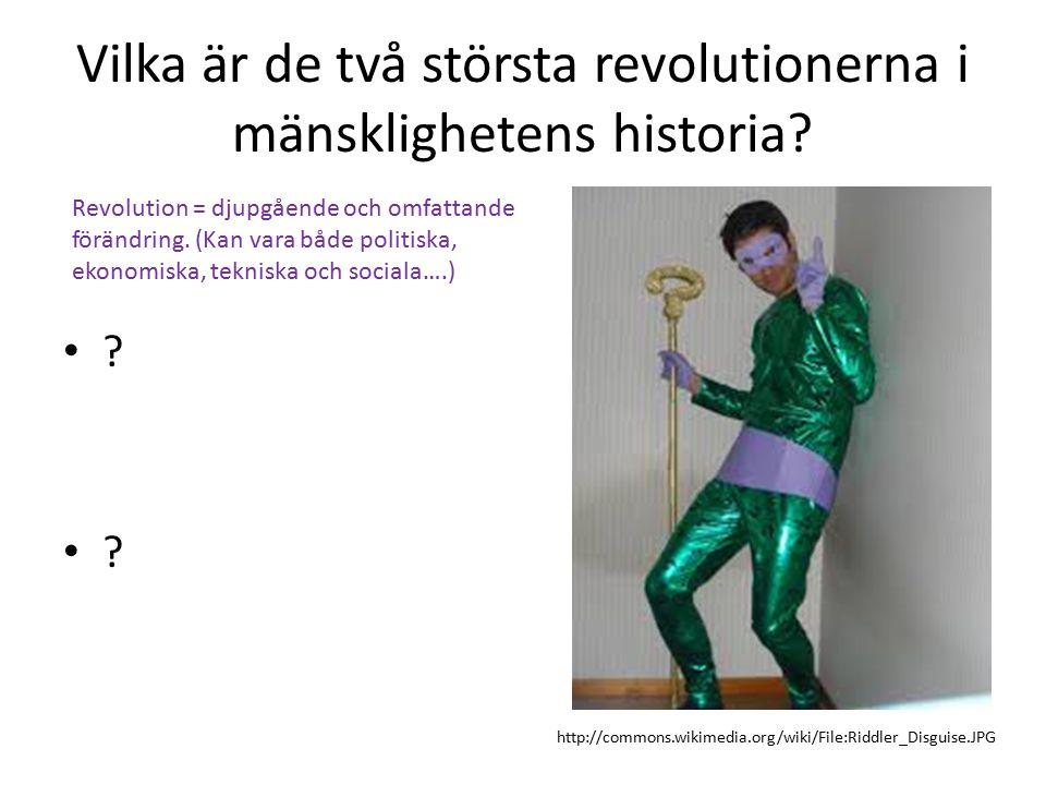 Vilka är de två största revolutionerna i mänsklighetens historia