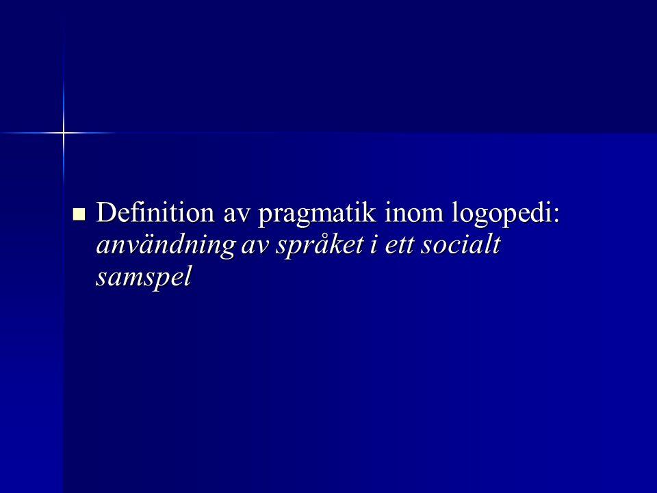 Definition av pragmatik inom logopedi: användning av språket i ett socialt samspel