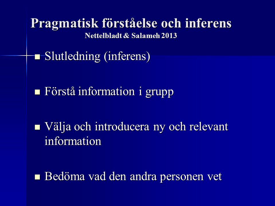 Pragmatisk förståelse och inferens Nettelbladt & Salameh 2013