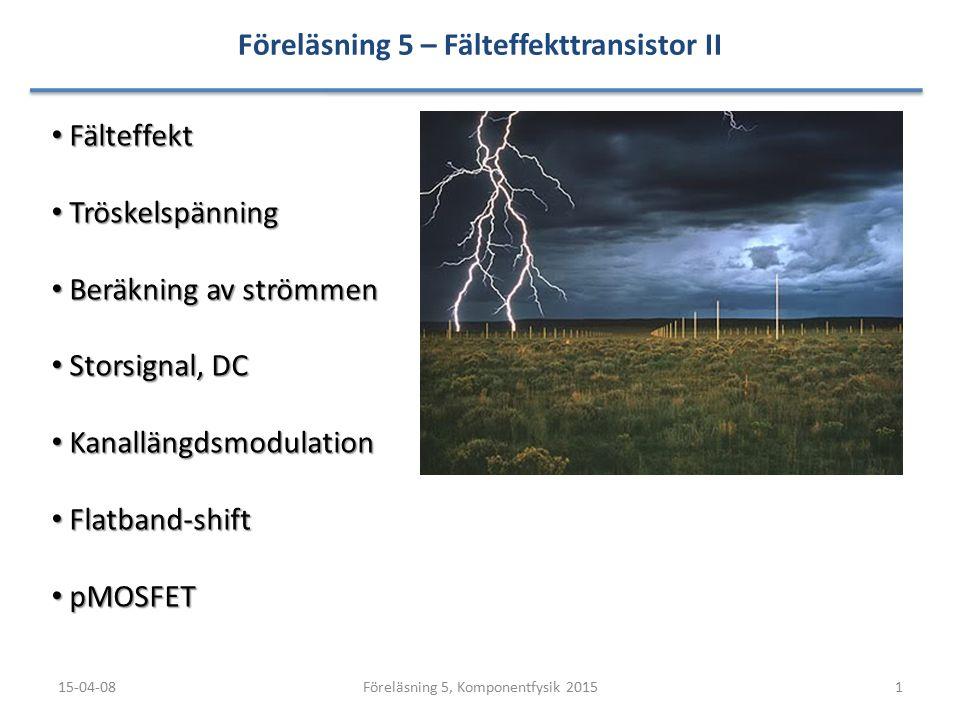Föreläsning 5 – Fälteffekttransistor II