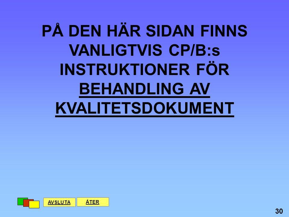 PÅ DEN HÄR SIDAN FINNS VANLIGTVIS CP/B:s INSTRUKTIONER FÖR BEHANDLING AV KVALITETSDOKUMENT