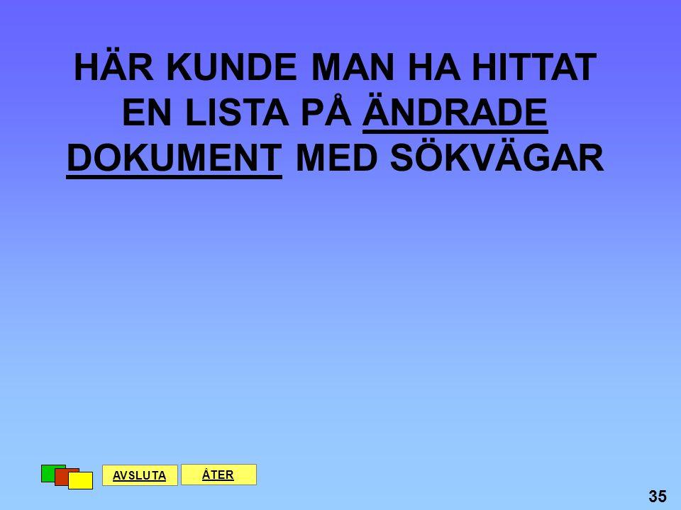 HÄR KUNDE MAN HA HITTAT EN LISTA PÅ ÄNDRADE DOKUMENT MED SÖKVÄGAR