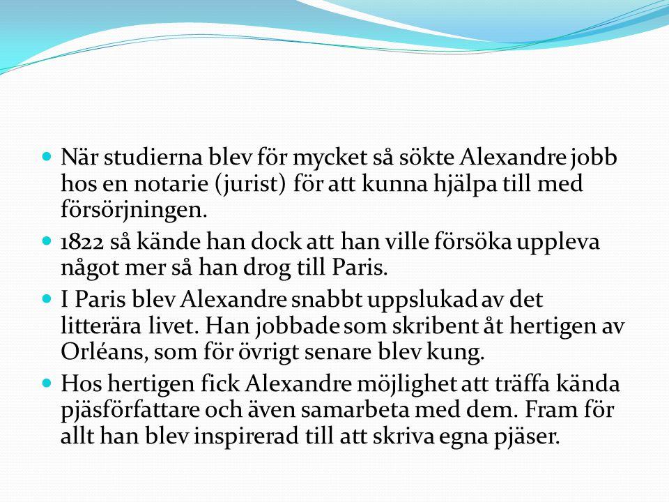 När studierna blev för mycket så sökte Alexandre jobb hos en notarie (jurist) för att kunna hjälpa till med försörjningen.