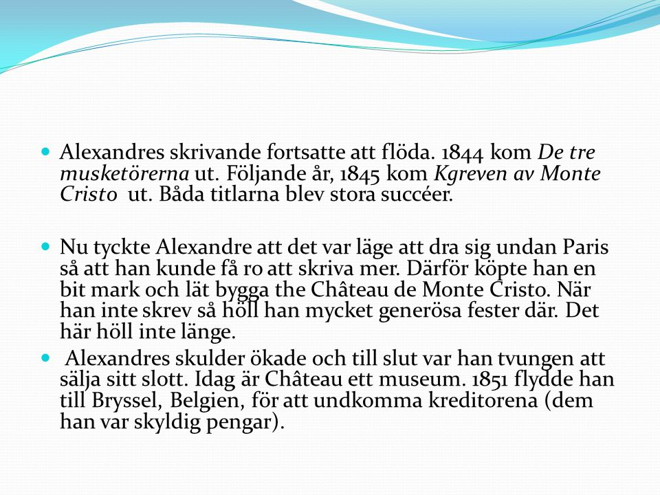 Alexandres skrivande fortsatte att flöda