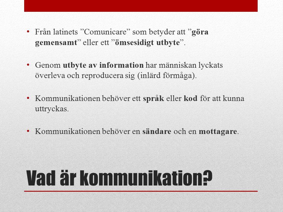 Från latinets Comunicare som betyder att göra gemensamt eller ett ömsesidigt utbyte .