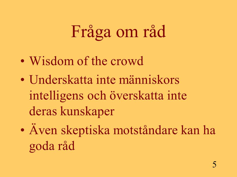 Fråga om råd Wisdom of the crowd