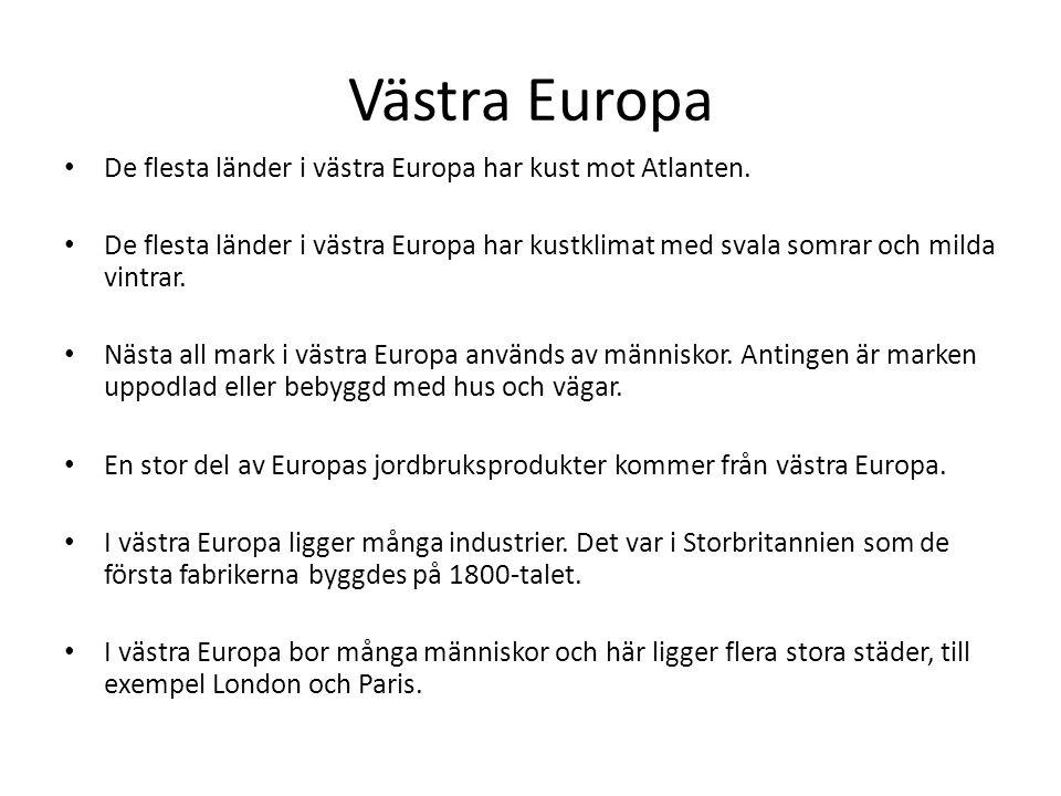 Västra Europa De flesta länder i västra Europa har kust mot Atlanten.
