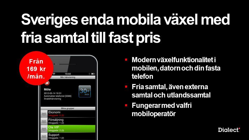 Sveriges enda mobila växel med fria samtal till fast pris
