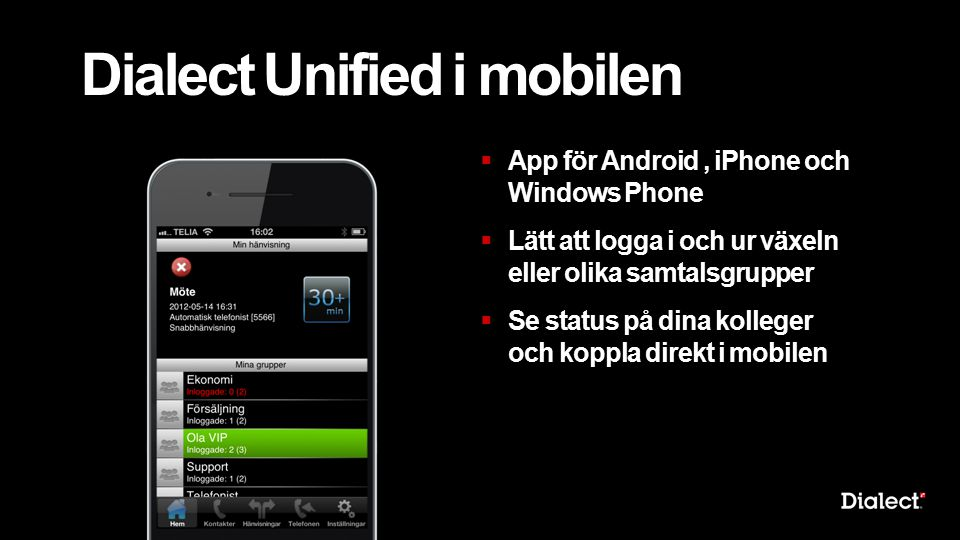 Dialect Unified i mobilen