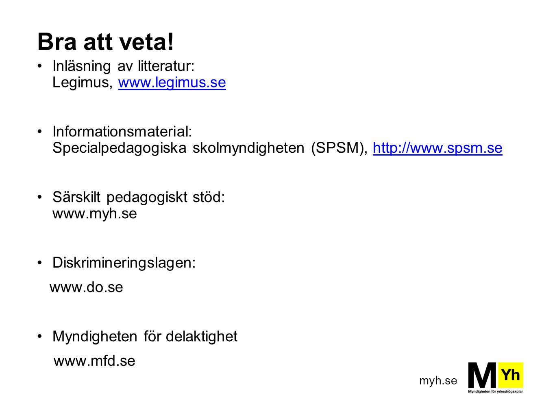Bra att veta! Inläsning av litteratur: Legimus, www.legimus.se