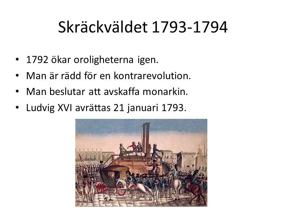 Skräckväldet 1793-1794 1792 ökar oroligheterna igen.