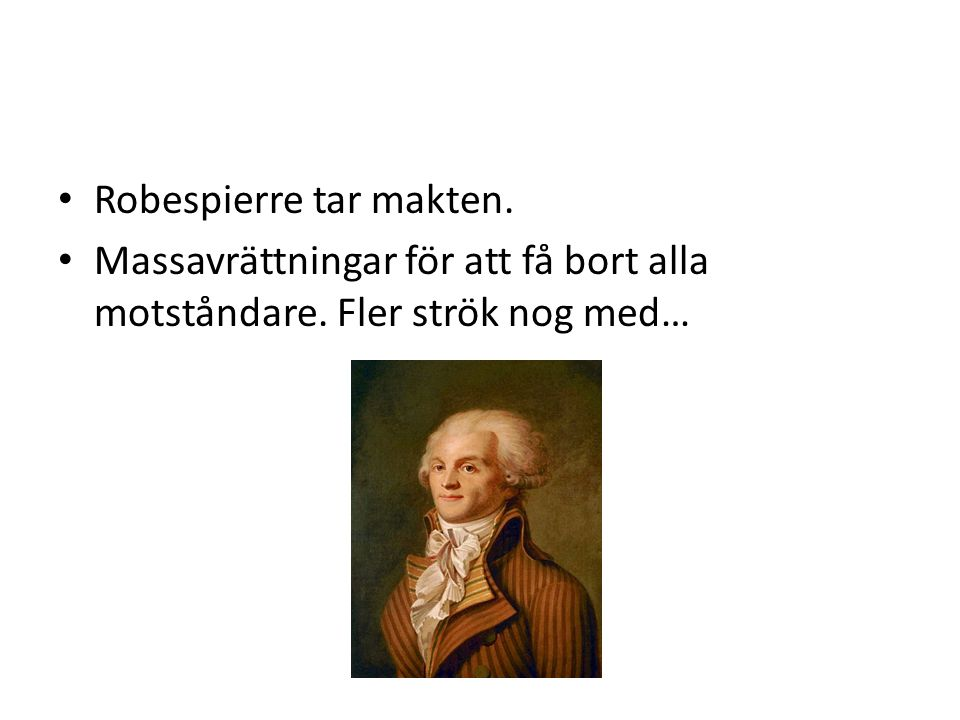 Robespierre tar makten.