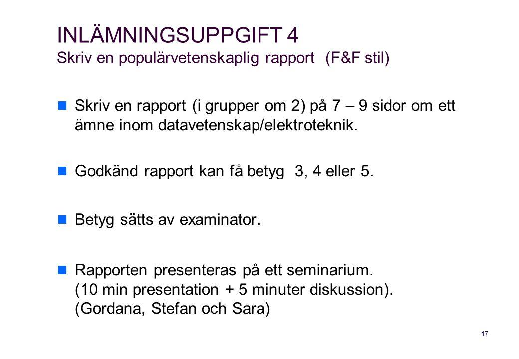 INLÄMNINGSUPPGIFT 4 Skriv en populärvetenskaplig rapport (F&F stil)